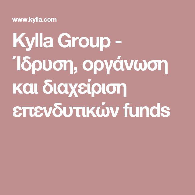 Kylla Group - Ίδρυση, οργάνωση και διαχείριση επενδυτικών funds