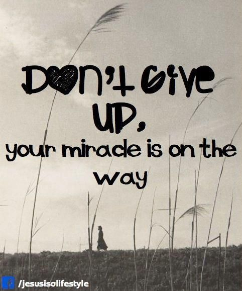 Don't give up, turning to God is your miracle~~