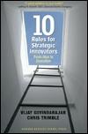 10 Rules for Strategic Innovators