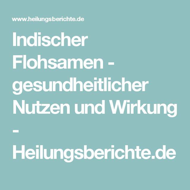 Indischer Flohsamen - gesundheitlicher Nutzen und Wirkung - Heilungsberichte.de