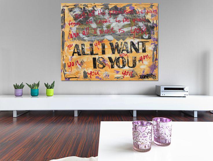 all I want is you. Persoonlijke teksten op doek. Ook in opdracht