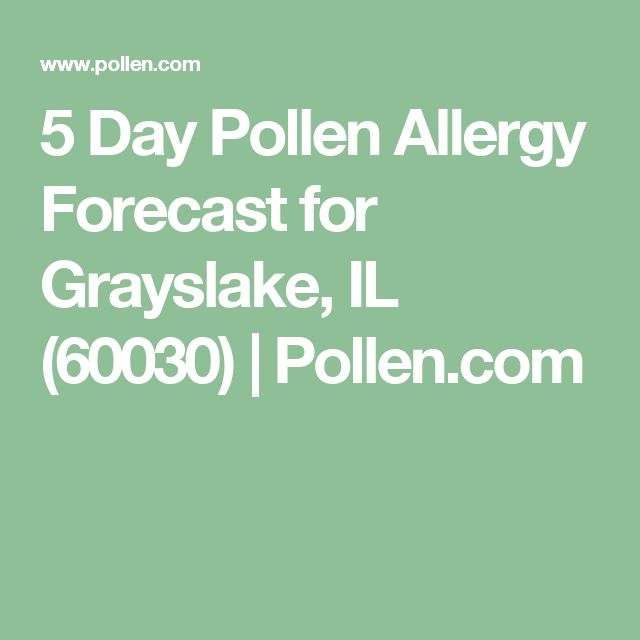 5 Day Pollen Allergy Forecast for Grayslake, IL (60030) | Pollen.com