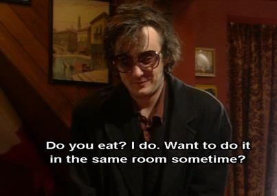 Let your natural charm win over lovers. | 21 Pieces Of Extremely Questionable Life Advice From 'Black Books'