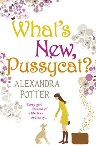 What's New, Pussycat? by Alexandra Potter