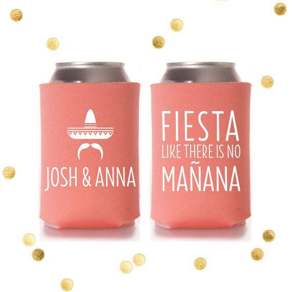 Fiesta like there is no Manana! - Custom Koozie - Fiesta Shower - Wedding Favor - Margarita Graduation Personalized Engagement Party Gift –  Custom Koozie  by CherishByNoel