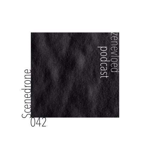 zenevloed 042 - Scenedrone by zenevloed on SoundCloud