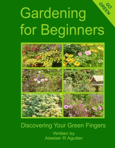 Gardening For Beginners: Discovering Your Green Fingers by Mr Alastair R Agutter http://www.amazon.co.uk/dp/1512135348/ref=cm_sw_r_pi_dp_QMEiwb07045VV