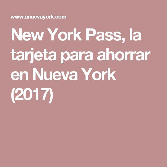 New York Pass, la tarjeta para ahorrar en Nueva York (2017)
