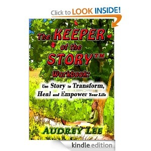 Free 4/13-14 Amazon.com: The Keeper of the Story Workbook: Use Story to Transform, Heal and Empower Your Life eBook: Audrey Lee: Kindle Store