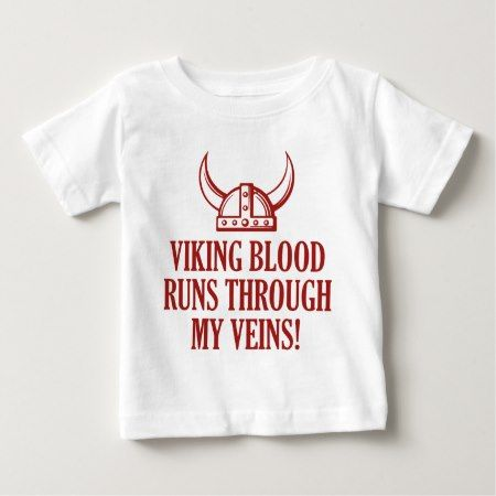 Viking Blood Runs Through My Veins Baby T-Shirt - tap to personalize and get yours