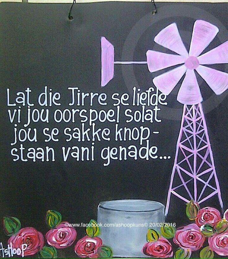 """Griekwa gebed: """"Lat die Here se liefde vir jou oorspoel solat jou se sakke knopstaan vani genade __[AShooP-Tuinkuns/FB]  #BesteWense #Afrikaans #windpomp"""