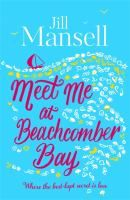Jill Mansell's Meet me at Beachcomber Bay is a #chicklit essential. See it in our library's catalogue.