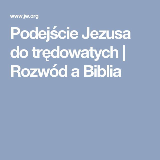Podejście Jezusa do trędowatych   Rozwód a Biblia
