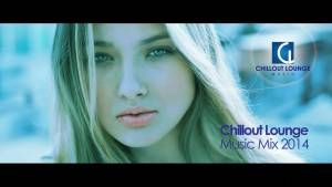 Chillout Lounge Music Mix 2014