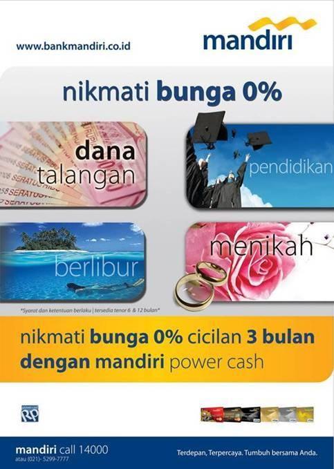 mandiri power cash - cicilan 3 bulan dengan bunga 0%, periode hingga 30 desember 2012, info: mandiri call 14000 www.bankmandiri.co.id