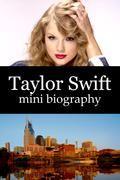 Taylor Swift Mini Biography