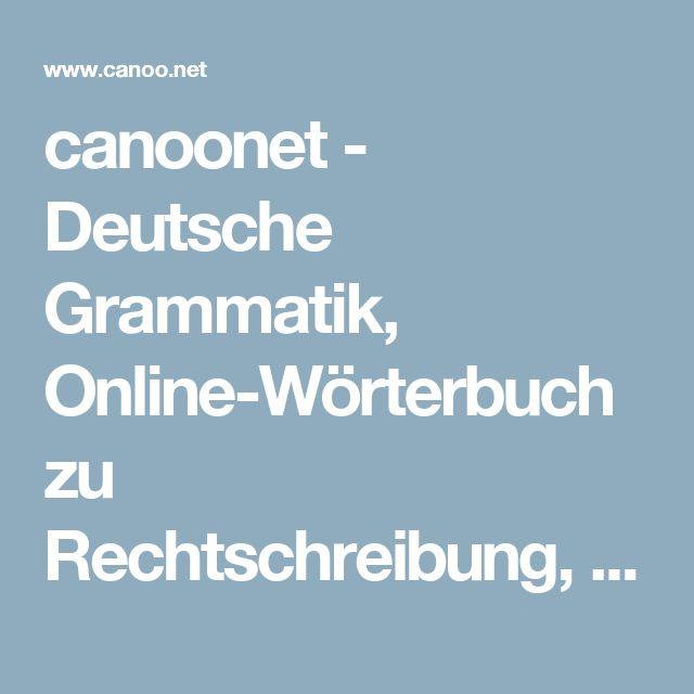 canoonet - Deutsche Grammatik, Online-Wörterbuch zu          Rechtschreibung, Flexion und Wortbildung für die Sprache Deutsch