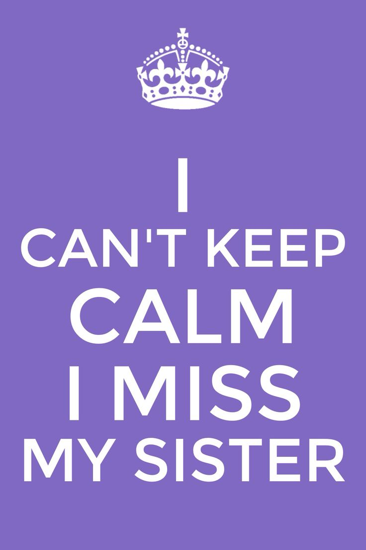 best 25+ i miss my sister ideas on pinterest | missing my sister