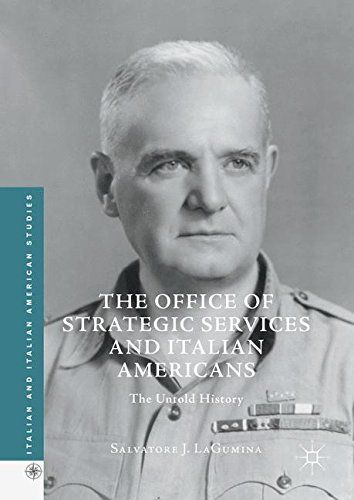 The Office Of Strategic Services And Italian Americans: The Untold History (Italian And Italian American Studies) PDF