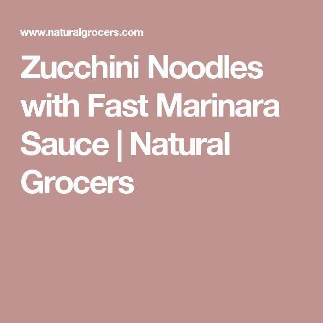 Zucchini Noodles with Fast Marinara Sauce | Natural Grocers