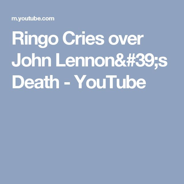 Ringo Cries over John Lennon's Death - YouTube