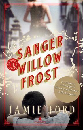 Sanger til Willow Frost - Jamie Ford Monica Carlsen