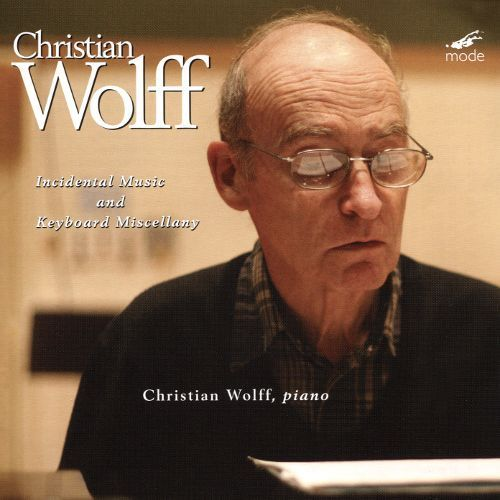 Christian Wolff: Incidental Music; Keyboard Miscellany [CD]