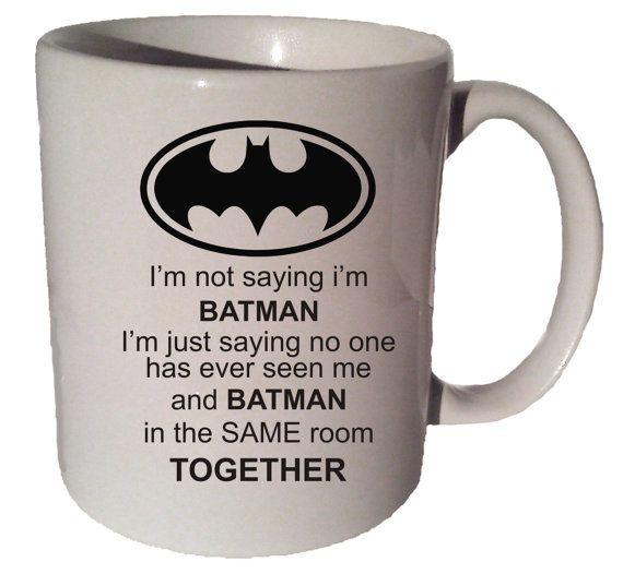 I'm NOT saying IM BATMAN funny 11 oz coffee tea mug by MrGoodMug, $14.99 ceramic coffee mug