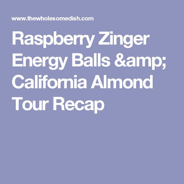 Raspberry Zinger Energy Balls & California Almond Tour Recap