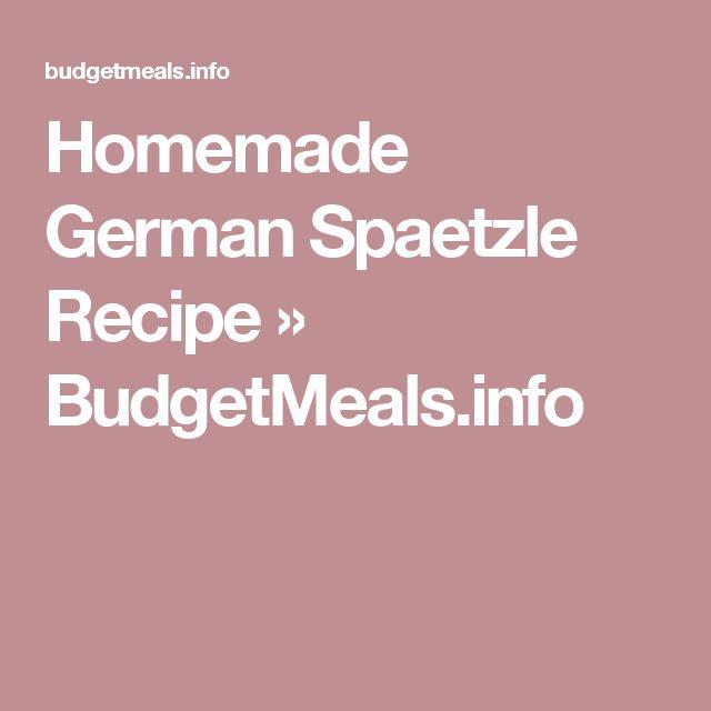 Homemade German Spaetzle Recipe » BudgetMeals.info