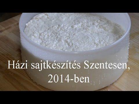 Házi sajtkészítés Szentesen, 2014-ben - YouTube