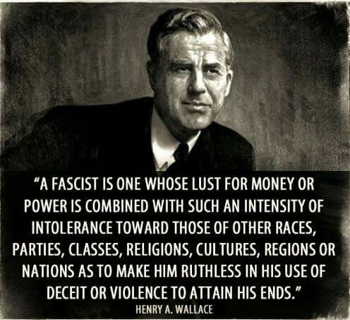 Henry A. Wallace definition of a fascist...