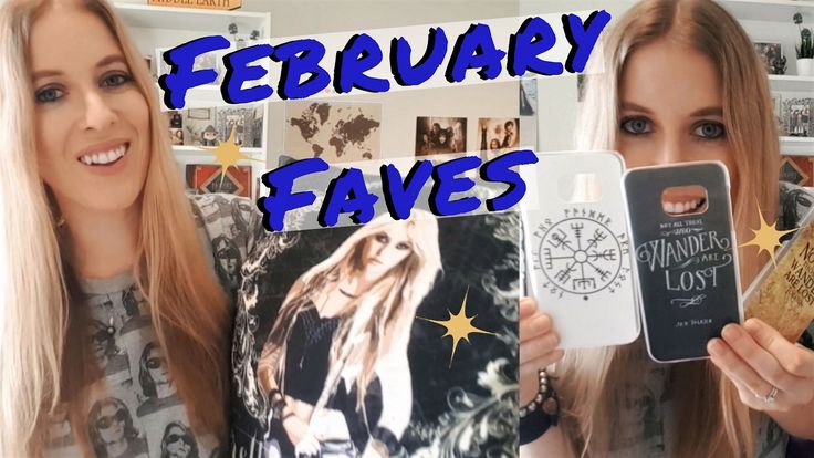 FEBRUARY FAVES | What I Got For My Birthday!