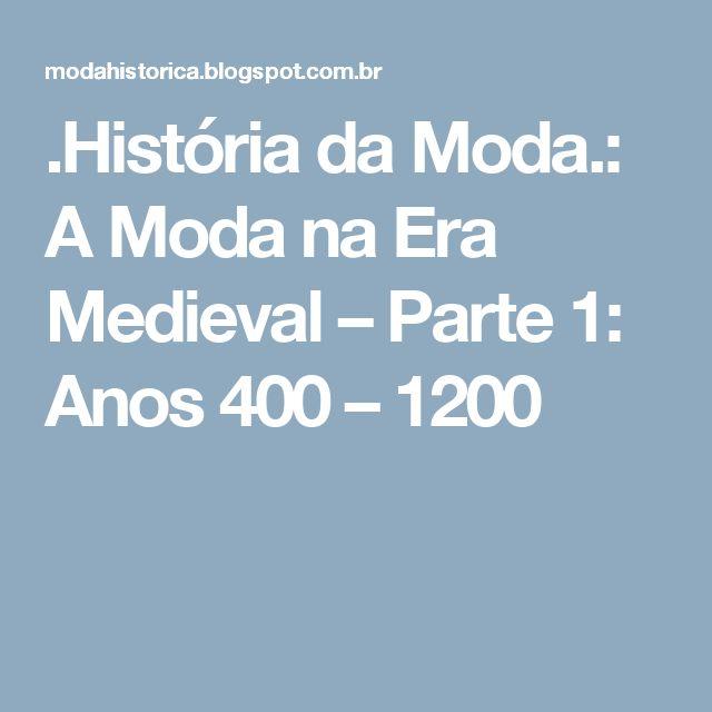 .História da Moda.: A Moda na Era Medieval – Parte 1: Anos 400 – 1200