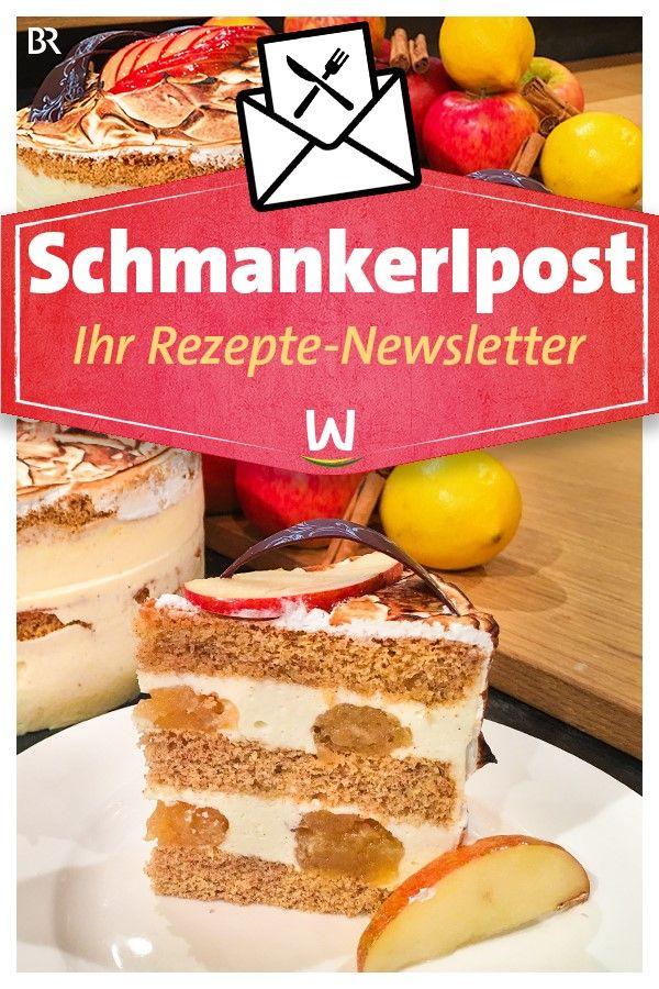 Wir In Bayern Schmankerlpost Die Rezepte Der Woche Per E Mail Kuchen Und Torten Rezepte Backrezepte