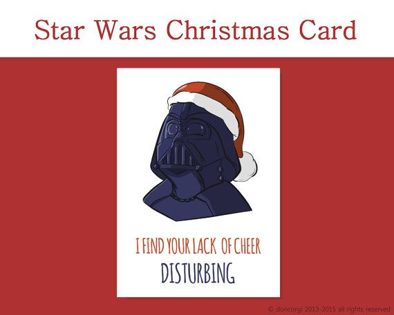 Star Wars Christmas Card I Find Your Lack of Cheer Disturbing by DonCorgi - This is the Gift you are looking for.
