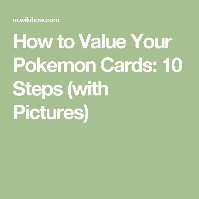 How to Value Your Pokemon Cards: 10 Steps (with Pictures)