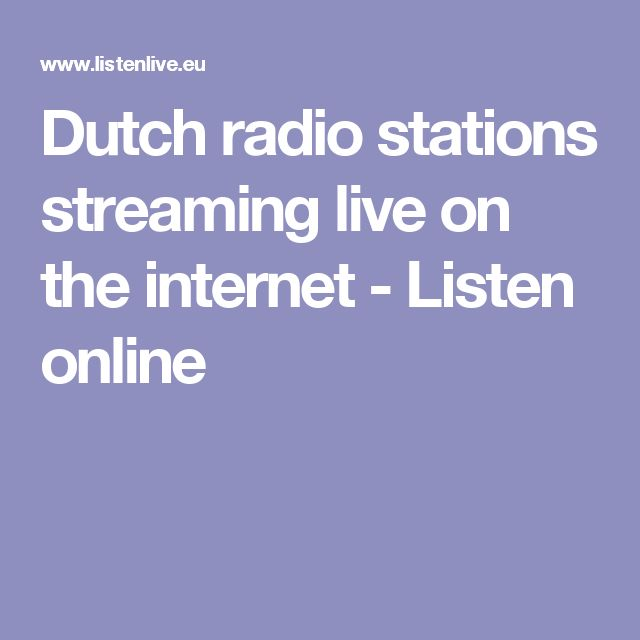 Dutch radio stations streaming live on the internet - Listen online