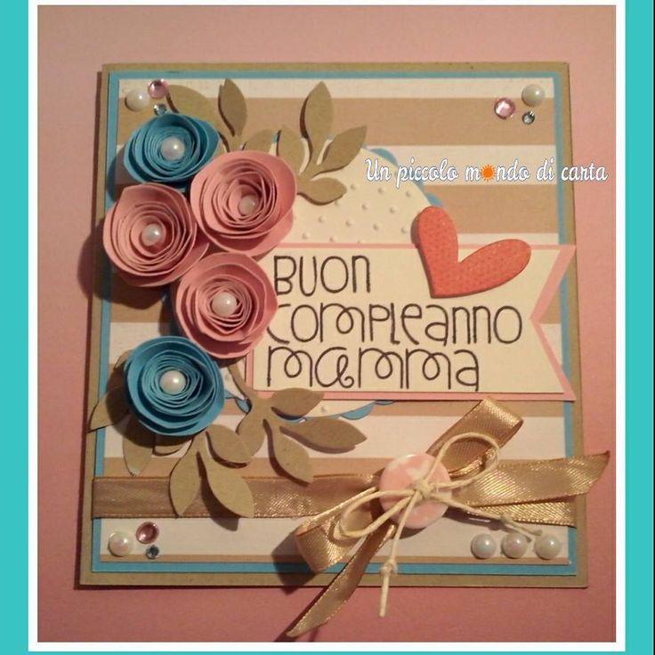 #scrapbookingcard #mom #birthdaycard #unpiccolomondodicarta