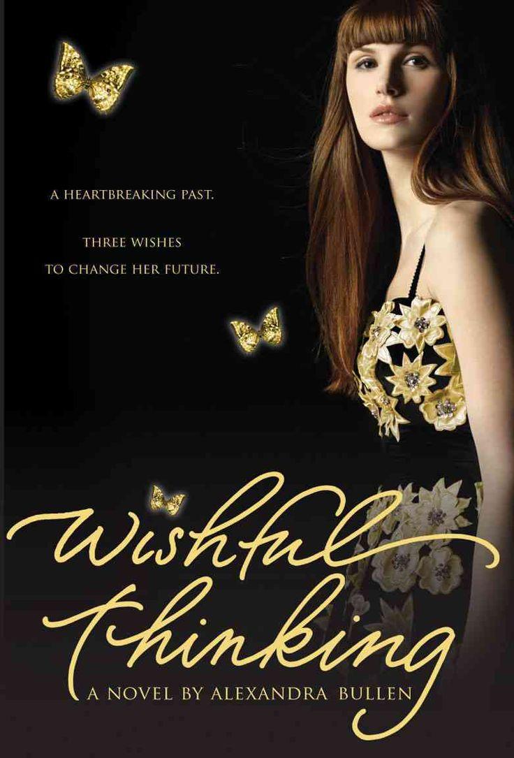 Wishful Thinking (wish, #2) By Alexandra Bullen
