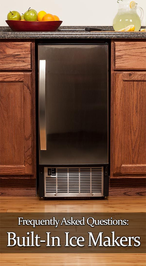 A list of the most frequently asked questions about having a Built-In Ice Maker in your home :: #FAQ #IceMaker