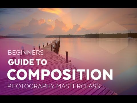 Beginners Guide to Composition - YouTube