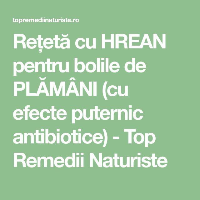 Rețetă cu HREAN pentru bolile de PLĂMÂNI (cu efecte puternic antibiotice) - Top Remedii Naturiste