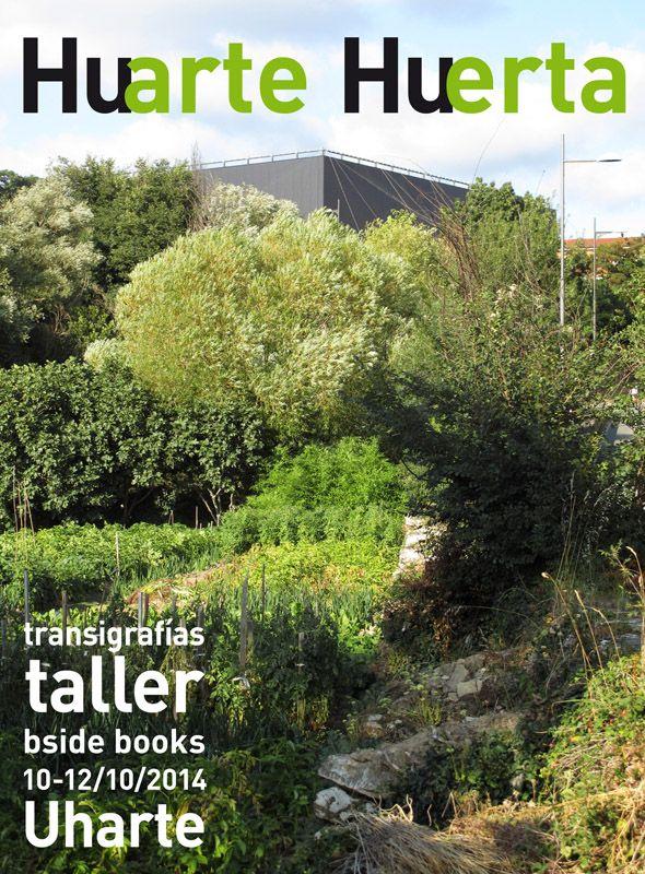 """Taller Transigrafías  """"Huarte Huerta"""" - (Navarra) / 10-12 / Octubre / 2014 Coordinador por: Carlos Albalá e Ignasi López Co-organiza: Centro de arte conteporáneo Huerte (Navarra)"""
