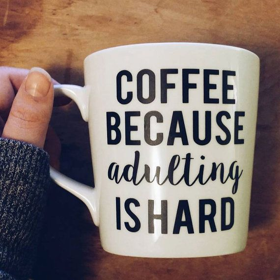 in case anyone wants to purchase me a surprise gift - gold vinyl, please. <3 Coffee because adulting is hard 16oz coffee mug by KandCStudios