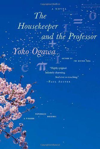The Housekeeper and the Professor - Yoko Ogawa - a book translated to English. A very gentle read about the relationship between a mathematics professor with an 80 minute memory, his housekeeper and her 10-year-old son. 4 stars.
