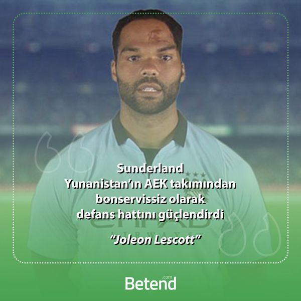İngiltere Premier Lig ekiplerinden Sunderland defans hattını Yunanistan'ın AEK takımından bonservissiz olarak Joloen Lescott ile güçlendirdi. http://betend70.com