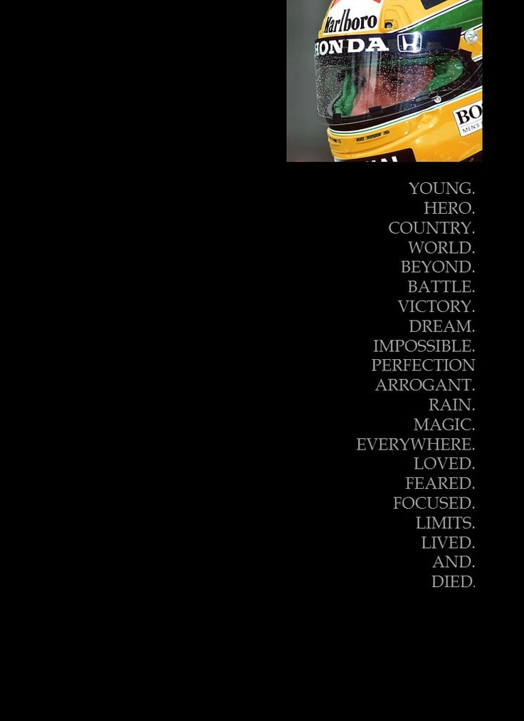 I recreated this from a page from Racer Magazine, which ran in the June 1994 Issue. I added: Perfection and Loved. I hope you enjoy this as much as I have the last 21 years. Forever Ayrton Senna