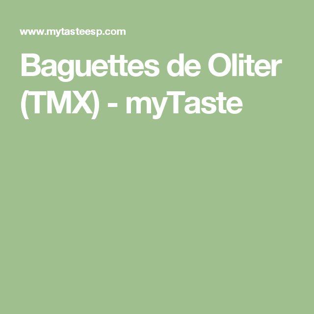 Baguettes de Oliter (TMX) - myTaste