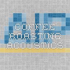 Coffee roasting acoustics study